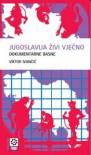 Jugoslavija živi vječno - Viktor Ivančić