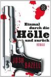 Einmal durch die Hölle und zurück: Roman - Josh Bazell