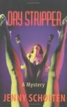 Day Stripper - Jenny Scholten