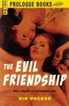 The Evil Friendship - Vin Packer