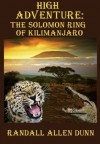 High Adventure: The Solomon Ring of Kilimanjaro - Randall Allen Dunn