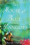 The House of Blue Mangoes - David Davidar