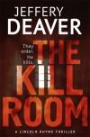 The Kill Room (Lincoln Rhyme, #10) - Jeffery Deaver