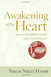 Awakening of the Heart: Essential Buddhist Sutras and Commentaries - Thich Nhat Hanh