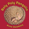 Roly Poly Pangolin - Anna Dewdney
