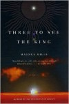 Three to See the King - Magnus Mills