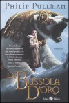 La bussola d'oro - Philip Pullman, Marina Astrologo, Alfredo Tutino