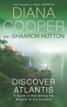 Discover Atlantis: A Guide To Reclaiming The Wisdom Of The Ancients - Diana Cooper, Shaaron Hutton