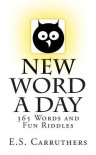 New Word a Day: 365 New Words a Day - One Word for Each Day! - Elliot Steven Carruthers