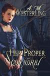 Her Proper Scoundrel - A.M. Westerling
