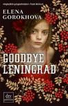Goodbye Leningrad - Elena Gorokhova, Saskia Bontjes van Beek