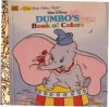 Dumbo's Book of Colors (A First little golden book) - First Little Golden Book, Golden Books