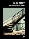 Lady Mary - Margaret Oliphant