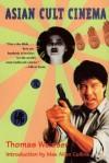 Asian Cult Cinema - Thomas Weisser