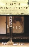 Korea: A Walk Through the Land of Miracles - Simon Winchester