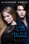 Out for Blood (The Drake Chronicles, #3) - Alyxandra Harvey