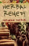 Herbal Remedy - Megan Derr
