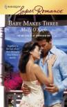 Baby Makes Three - Molly O'Keefe