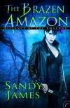 The Brazen Amazon - Sandy James