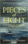 Pieces of Eight: Piracy, Witchcraft and the Great Spirit of Colonial Cape Cod - Joshua Blair Delaney