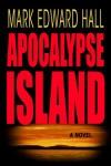 Apocalypse Island (Mystery Thriller) (Blue Light Series) - Mark Edward Hall