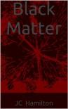 Black Matter - JC Hamilton