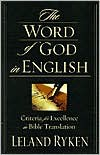 The Word of God in English: Criteria for Excellence in Bible Translation - Leland Ryken, C. John Collins