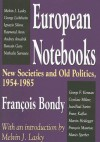 European Notebooks: New Societies and Old Politics, 1954-1985 - Francois Bondy, Melvin Lasky
