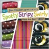 Spotty, Stripy, Swirly: What Are Patterns? - Jane Brocket