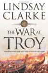 The War at Troy - Lindsay Clarke
