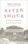 After Shock: Searching for Honest Faith When Your World Is Shaken - Kent Annan