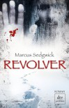 Revolver: Roman - Marcus Sedgwick