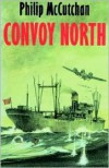 Convoy North - Philip McCutchan