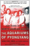 The Aquariums of Pyongyang: Ten Years in the North Korean Gulag - Kang Chol-Hwan, Pierre Rigoulot