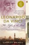Leonardo Da Vinci: The Flights of the Mind - Charles Nicholl