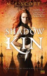 Shadow Kin  - M.J. Scott