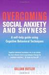 Overcoming Social Anxiety & Shyness - Gillian Butler