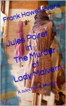 Jules Poiret in The Murder of Lady Malvern: A Jules Poiret Mystery - Frank Howell Evans