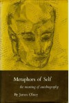 Metaphors of Self: The Meaning of Autobiography - James Olney