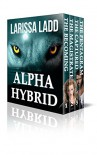 Alpha Hybrid Boxed Set: (4 Book Bundle) - Larissa Ladd