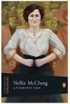 Nellie McClung - Charlotte Gray