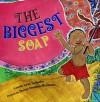 The Biggest Soap - Carole Lexa Schaefer, Stacey Dressen-McQueen