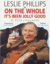 On The Whole It's Been Jolly Good - Peter Tinniswood, Leslie Phillips