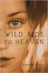 Wild Ride to Heaven - Leander Watts