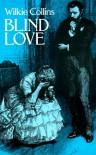 Blind Love - Wilkie Collins, Walter Besant, A. Forestier