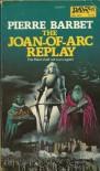 Joan of Arc Replay - Pierre Barbet, Stanley Hochman