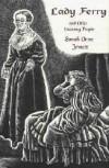 Lady Ferry & Other Uncanny People - Sarah Orne Jewett, Deborah McMillion-Nering
