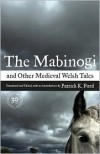 The Mabinogi and Other Medieval Welsh Tales - Patrick K. Ford