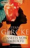 Jenseits von Timbuktu: Roman - Stefanie Gercke