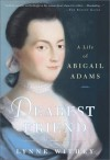 Dearest Friend: The Life of Abigail Adams - Lynne Withey
